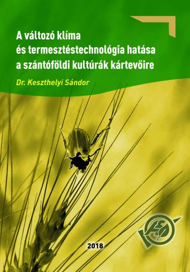 Dr. Keszthelyi Sándor: A változó klíma és termesztéstechnológia hatása a szántóföldi kultúrák kártevőire
