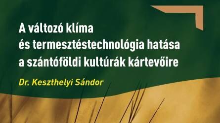 Könyvajánló – Dr. Keszthelyi Sándor: A változó klíma és termesztéstechnológia hatása a szántóföldi kultúrák kártevőire