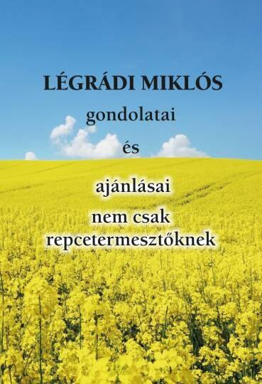 Légrádi Miklós gondolatai és ajánlásai nem csak repcetermesztőknek