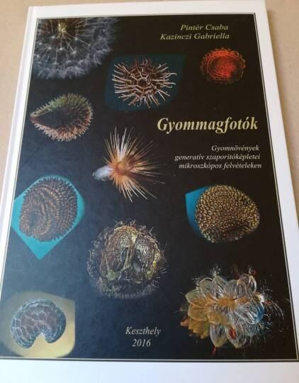 Pintér Csaba - Kazinczi Gabriella: Gyommagfotók (Gyomnövények generatív szaporítóképletei mikroszkópos felvételeken)